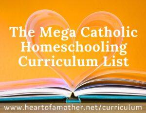 The Mega Catholic Homeschool Curricula List (2)